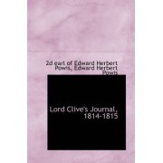 Lord Clive's Journal, 1814-1815 by Edward Her Earl of Edward Herbert Powis