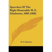 Speeches of the Right Honorable W. E. Gladstone, 1868 (1868) by William Ewart Gladstone