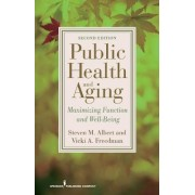 Public Health and Aging by Steven M. Albert