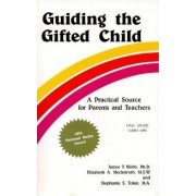 Guiding the Gifted Child by James T Webb