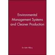 Environmental Management Systems and Cleaner Production by Ruth Hillary