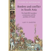 Borders and Conflict in South Asia by Lucy P. Chester