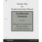 Student Activities Manual Answer Key for Treffpunkt Deutsch by Margaret Gonglewski