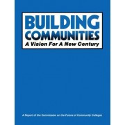 Building Communities by AACC Commission on the Future of Community College