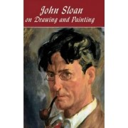 John Sloan on Drawing and Painting by John Sloan