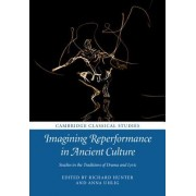 Imagining Reperformance in Ancient Culture: Studies in the Traditions of Drama and Lyric