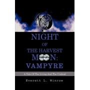 Night of the Harvest Moon by Everett L Winrow