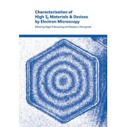 Characterization of High TC Materials and Devices by Electron Microscopy by Nigel D. Browning