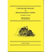 Concise Dictionary of House Building Terms (Arranged by Trades) by A. S. Lindsey