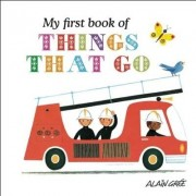 My First Book of Things That Go by Alain Gree