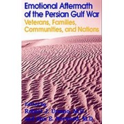 Emotional Aftermath of the Persian Gulf War by Robert J. Ursano