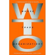 Whose Trade Orginization? by Ralph Nader