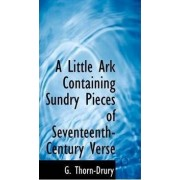 A Little Ark Containing Sundry Pieces of Seventeenth-Century Verse by G Thorn-Drury