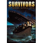Titanic: April 1912 by Kathleen Duey