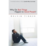 Why Do Bad Things Happen to Good People by Melvin Tinker