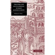 Theatres and Encyclopedias in Early Modern Europe by William N. West