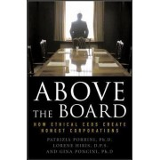 Above the Board: How Ethical CEOs Create Honest Corporations by Patrizia Porrini