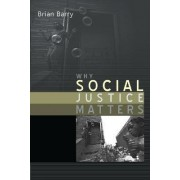 Why Social Justice Matters by Brian Barry