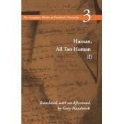 Human, All Too Human I / A Book For Free Spirits by Friedrich Nietzsche