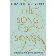 The Song of Songs by Charlie Cleverly