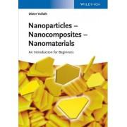 Nanoparticles - Nanocomposites Nanomaterials by Dieter Vollath