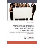 Protecting Domestic Violence Victims in U.S. Asylum Law by Dickson Ntwiga