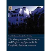 The Management of Maintenance and Engineering Systems in the Hospitality Industry by Frank D. Borsenik