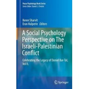 A Social Psychology Perspective on the Israeli-Palestinian Conflict 2016: Vol. II by Keren Sharvit