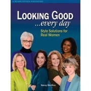 Looking Good ...Every Day by Nancy Nix-Rice