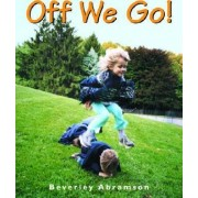 Off We Go! by Beverley Abramson