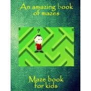An Amazing Book of Mazes by E J Simons