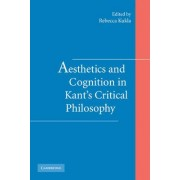 Aesthetics and Cognition in Kant's Critical Philosophy by Rebecca Kukla
