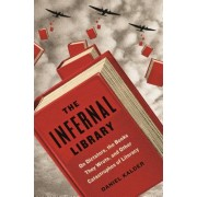 The Infernal Library: On Dictators, the Books They Wrote, and Other Catastrophes of Literature
