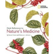 National Geographic Desk Reference to Nature's Medicine by Steven Foster