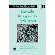 Microprobe Techniques in the Earth Sciences by Philip J. Potts