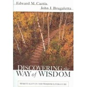 Discovering the Way of Wisdom by Edward M Curtis