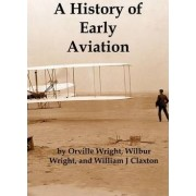 A History of Early Aviation by Wilbur Wright