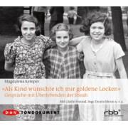 ''Als Kind wünschte ich mir goldene Locken'', 4 Audio-CDs