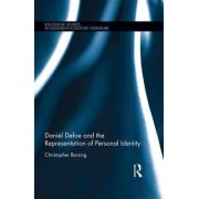 Daniel Defoe and the Representation of Personal Identity by Christopher Borsing
