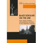 Black Scholars on the Line by Jonathan Scott Holloway