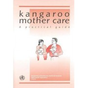 Kangaroo Mother Care by World Health Organization