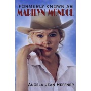 Formerly Known as Marilyn Monroe: Biography Facts about Life, Death and Reincarnation