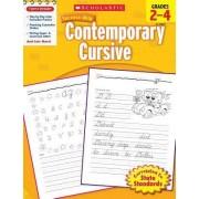 Scholastic Success with Contemporary Cursive, Grades 2-4 by Jill Kaufman
