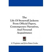 The Life of Stonewall Jackson by Virginian A Virginian