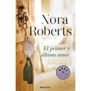 El primer y último amor by Nora Roberts