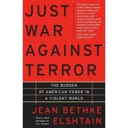 Just War Against Terror by Jean Bethke Elshtain