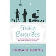 Frisky Business by Clodagh Murphy