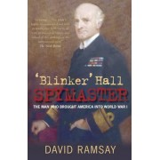 'Blinker Hall' Spymaster by David Ramsay