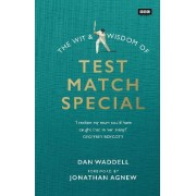 The Wit and Wisdom of Test Match Special by Dan Waddell