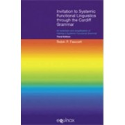 Invitation to Systemic Functional Linguistics Through the Cardiff Grammar by Robin P. Fawcett